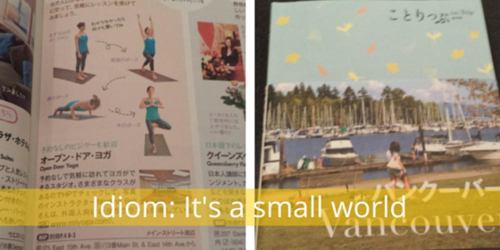 Idiom: It's a small world